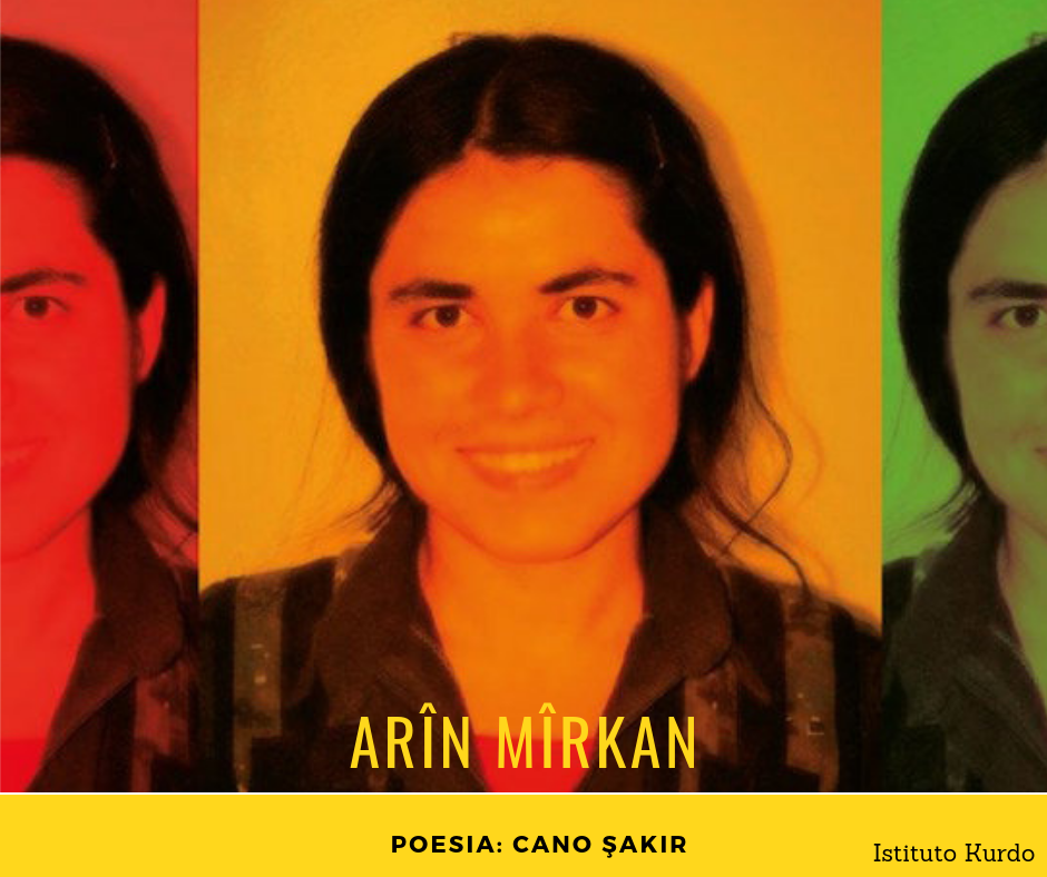Arîn Mîrkan, poesia di Cano Şakir