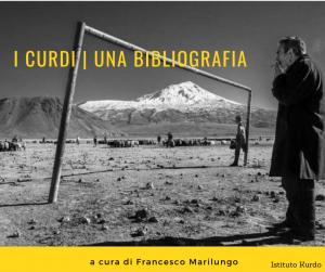 i_curdi_una_bibliografia_francesco_marilungo_istituto_kurdo