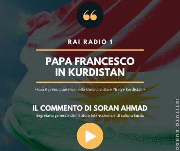 Istituto Kurdo, Papa Francesco, Kurdistan, Soran Ahmad